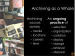 archiving as a whole