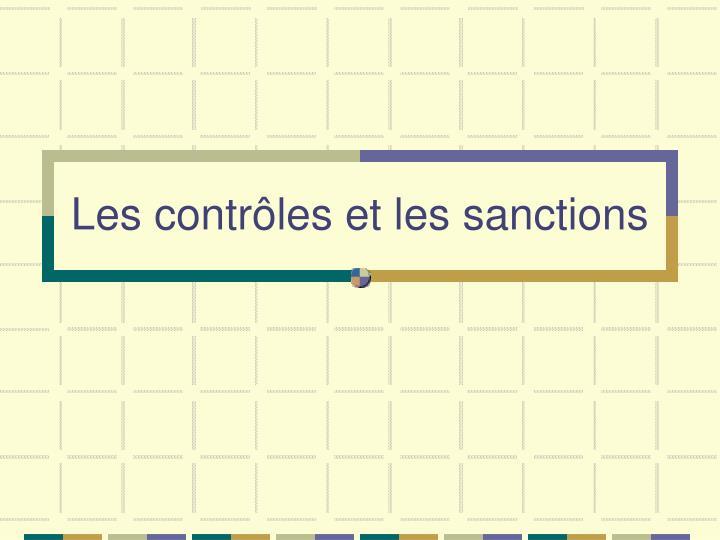 Les contrôles et les sanctions