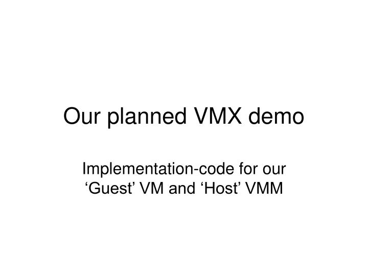 our planned vmx demo