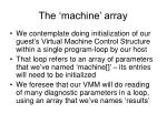 the machine array
