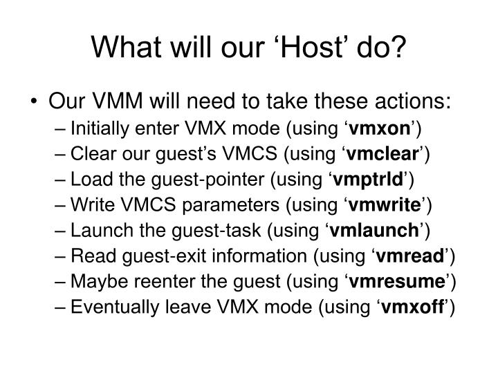 What will our 'Host' do?