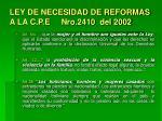 ley de necesidad de reformas a la c p e nro 2410 del 2002
