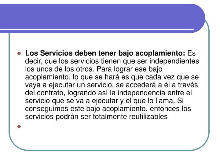 Los Servicios deben tener bajo acoplamiento: