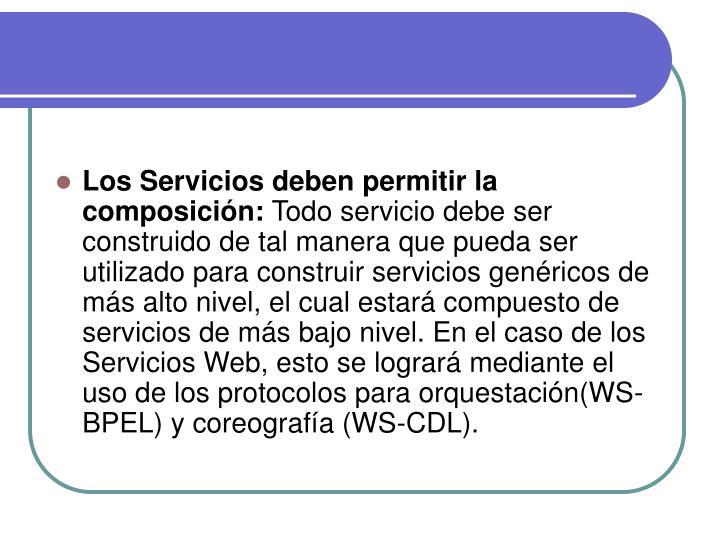 Los Servicios deben permitir la composición: