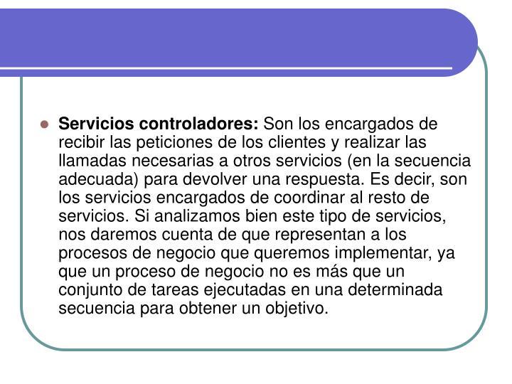 Servicios controladores: