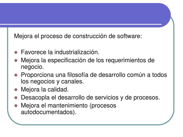 Mejora el proceso de construcción de software: