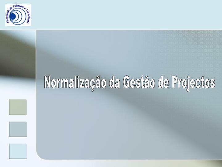 Normalização da Gestão de Projectos