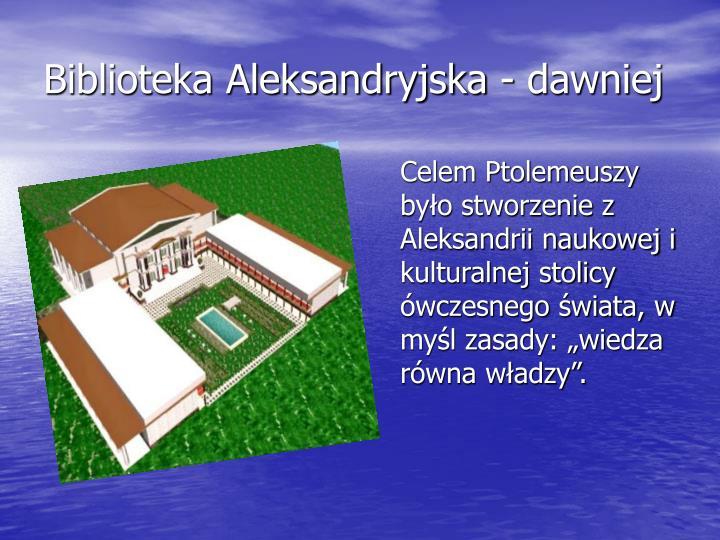 Biblioteka Aleksandryjska - dawniej