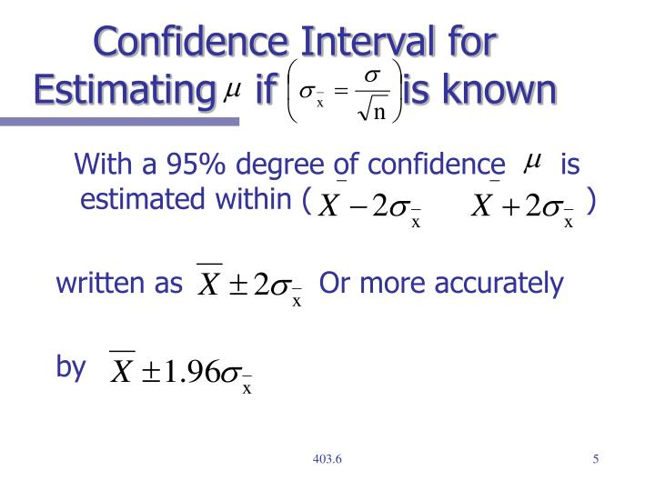 Confidence Interval for Estimating   if          is known