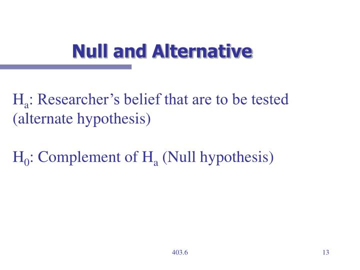 Null and Alternative