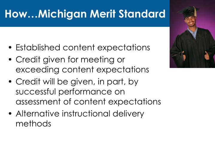 How…Michigan Merit Standard