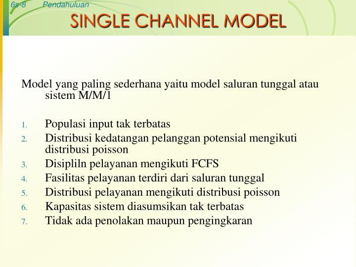 SINGLE CHANNEL MODEL