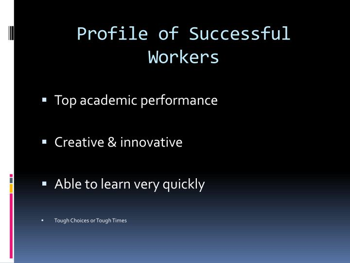 Profile of Successful Workers