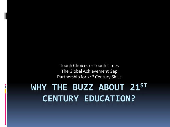 Tough choices or tough times the global achievement gap partnership for 21 st century skills