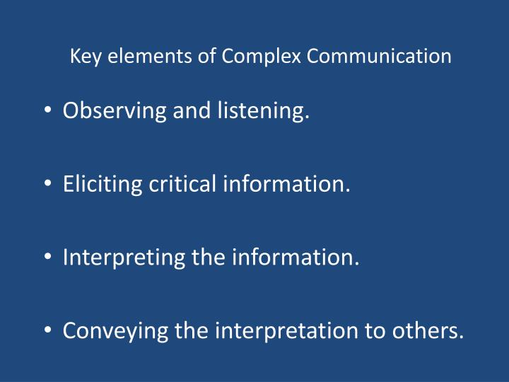 Key elements of Complex Communication