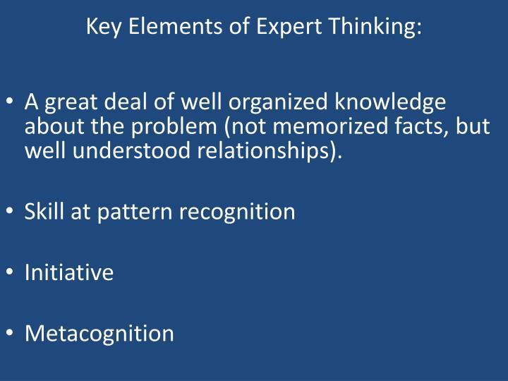 Key Elements of Expert Thinking: