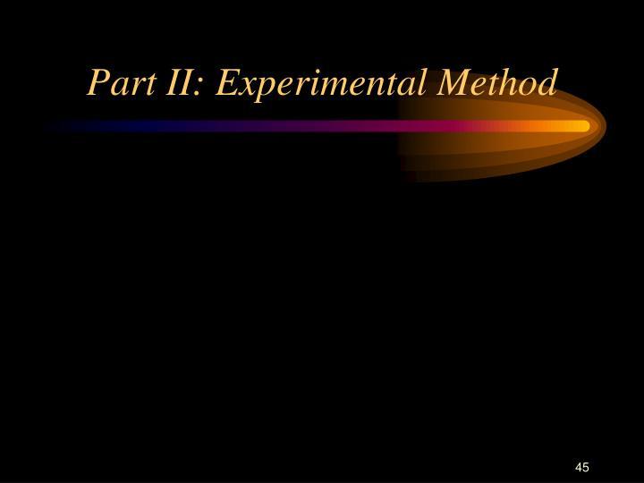 Part II: Experimental Method