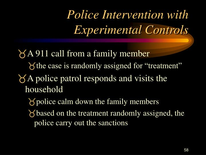 Police Intervention with Experimental Controls