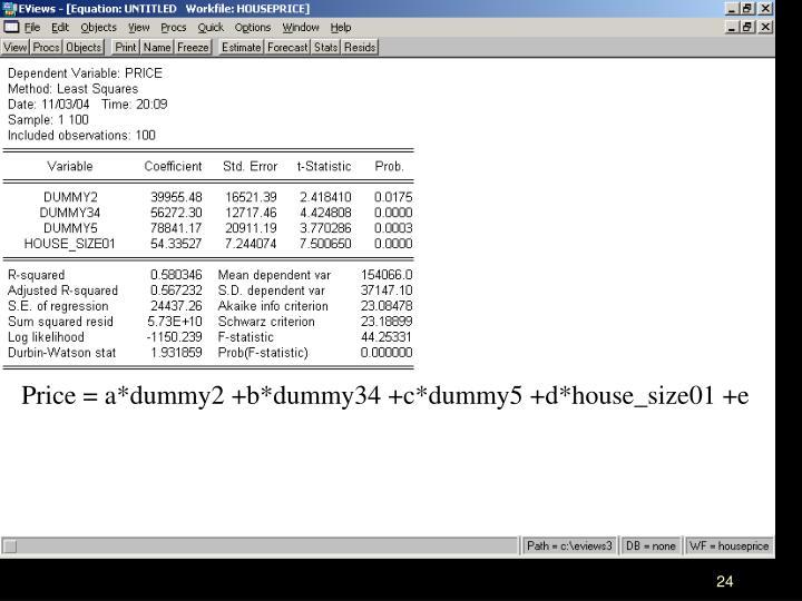 Price = a*dummy2 +b*dummy34 +c*dummy5 +d*house_size01 +e
