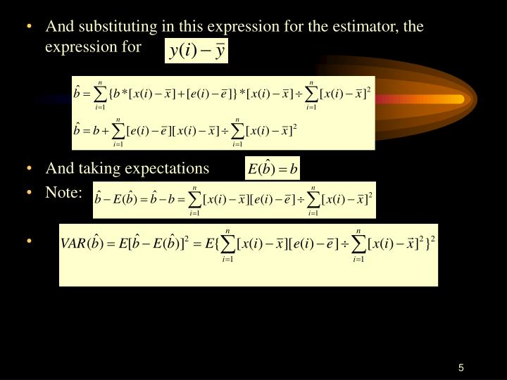 And substituting in this expression for the estimator, the expression for
