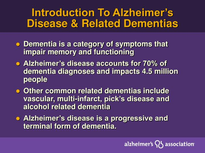 Introduction To Alzheimer's Disease & Related Dementias