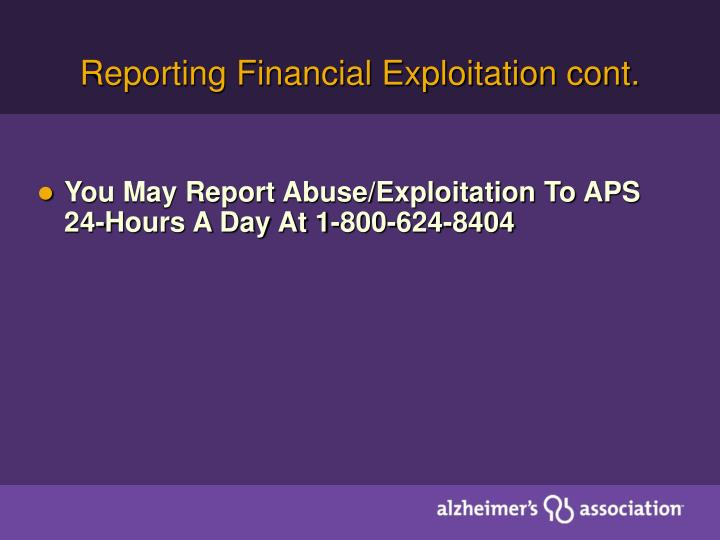 Reporting Financial Exploitation cont.