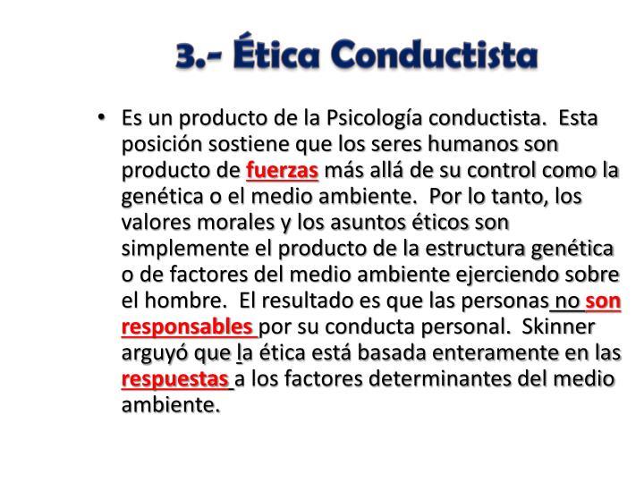 3.- Ética Conductista