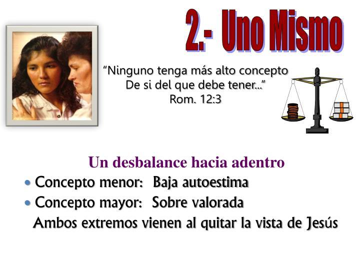 2.-  Uno Mismo