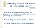 generating value profit from an experience good