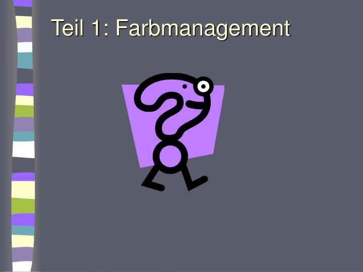 Teil 1: Farbmanagement