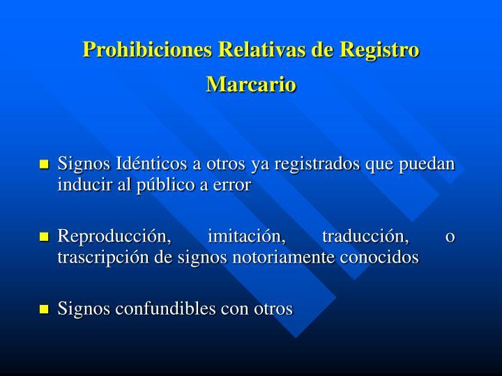 Prohibiciones Relativas de Registro  Marcario