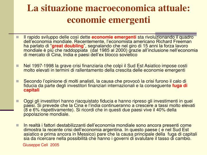 La situazione macroeconomica attuale:  economie emergenti