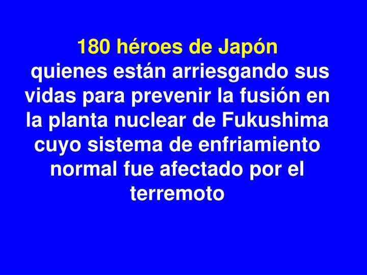 180 héroes de Japón