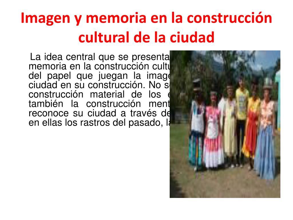 Imagen y memoria en la construcción cultural de la ciudad