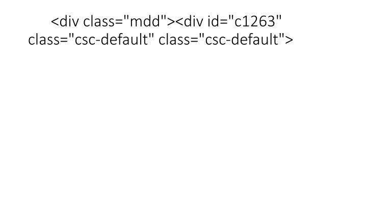 """<div class=""""mdd""""><div id=""""c1263"""" class=""""csc-default"""" class=""""csc-default"""">"""