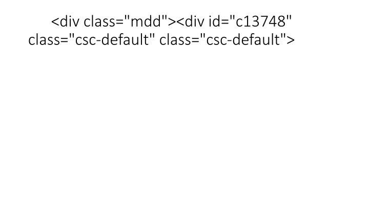 """<div class=""""mdd""""><div id=""""c13748"""" class=""""csc-default"""" class=""""csc-default"""">"""