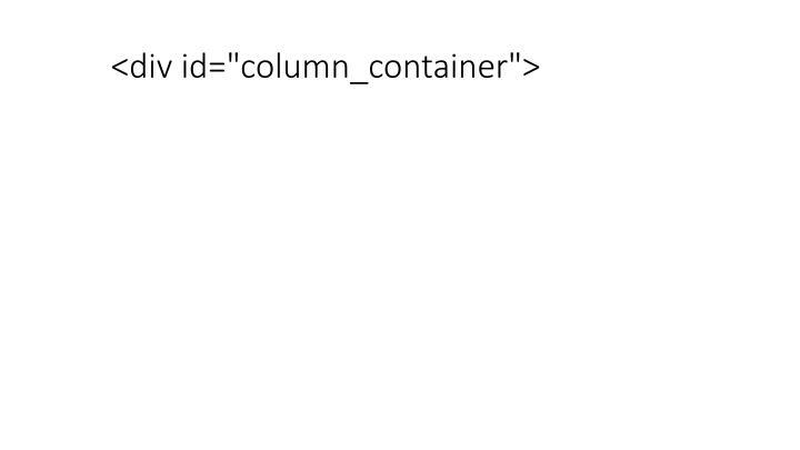 "<div id=""column_container"">"