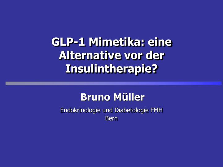 Glp 1 mimetika eine alternative vor der insulintherapie