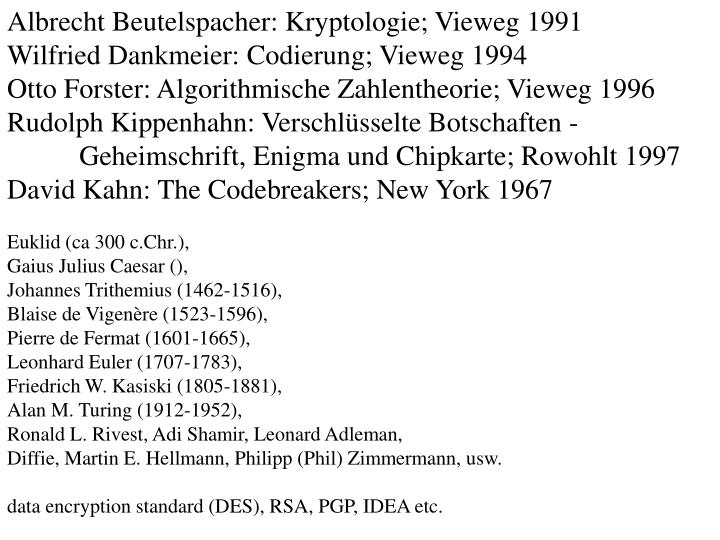 Albrecht Beutelspacher: Kryptologie; Vieweg 1991