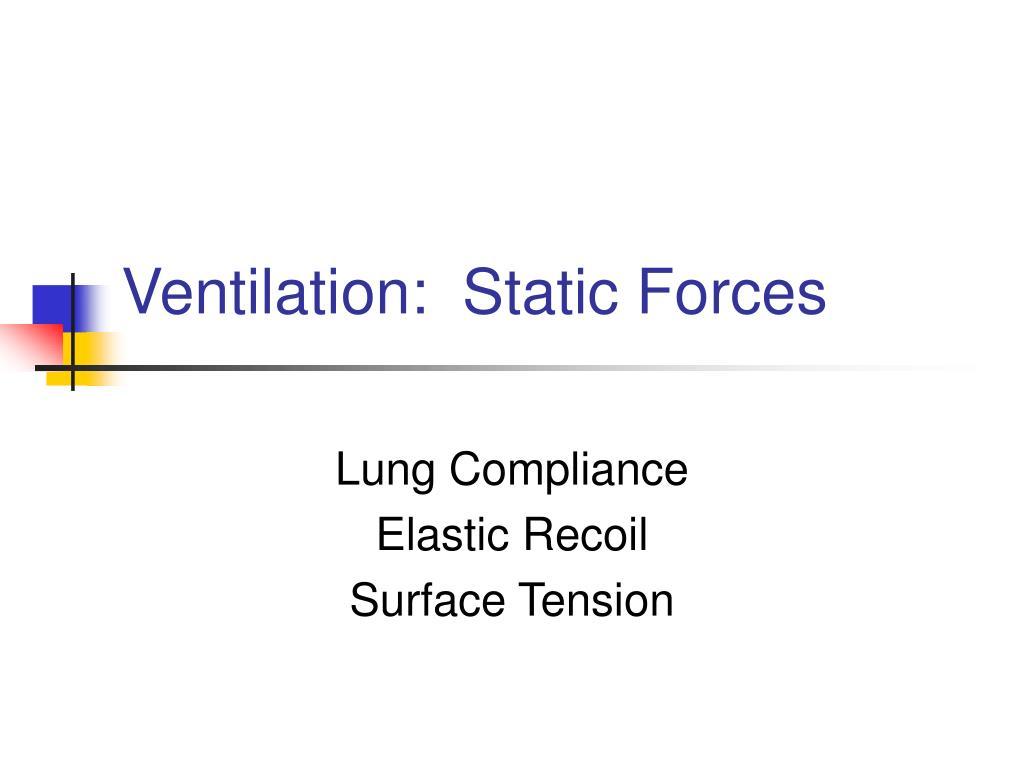 Ventilation:  Static Forces
