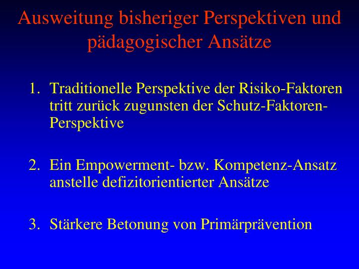 Ausweitung bisheriger Perspektiven und pädagogischer Ansätze