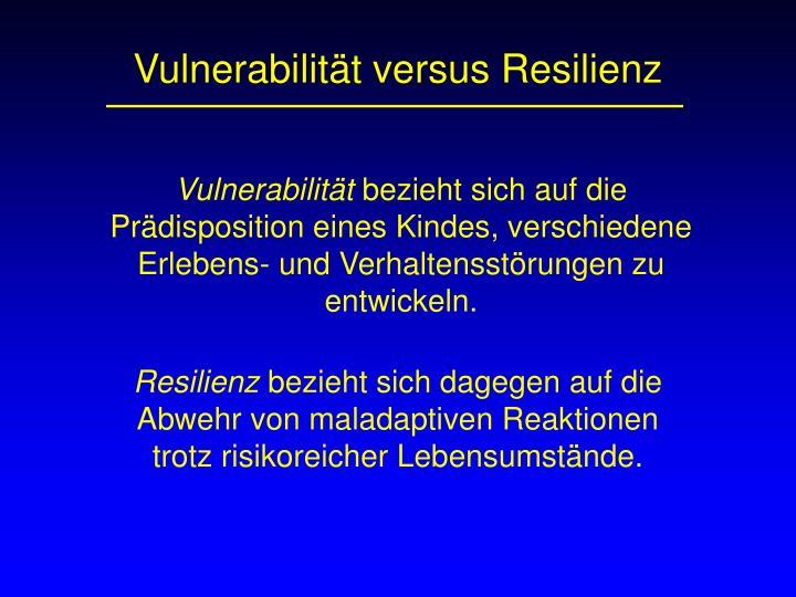 Vulnerabilität versus Resilienz