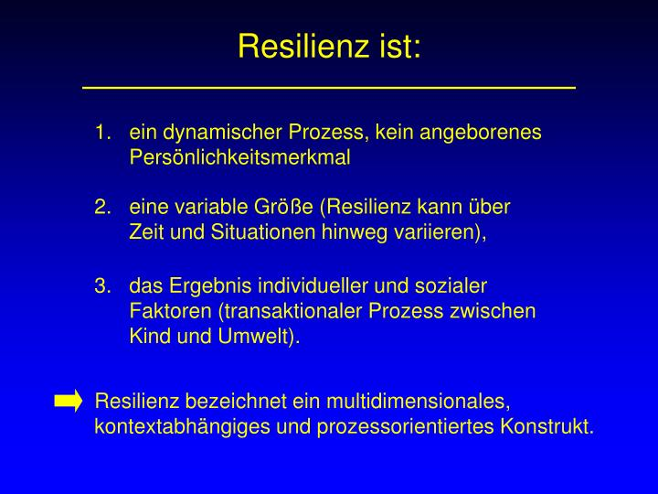 Resilienz ist: