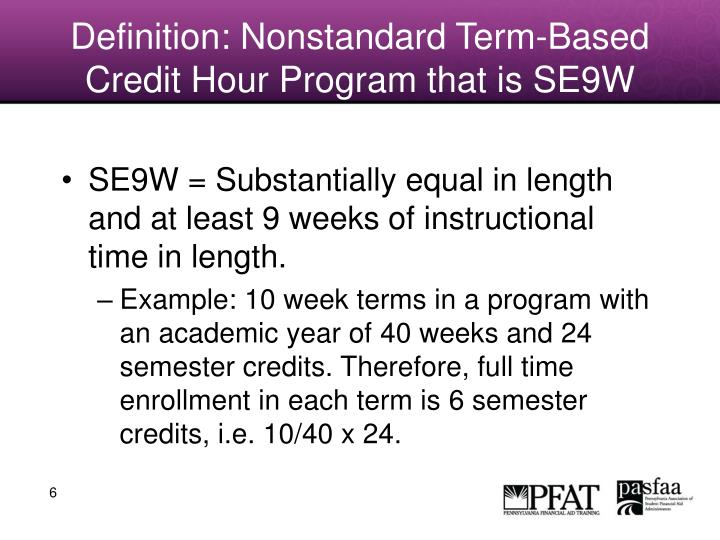Definition: Nonstandard Term-Based Credit Hour Program that is SE9W