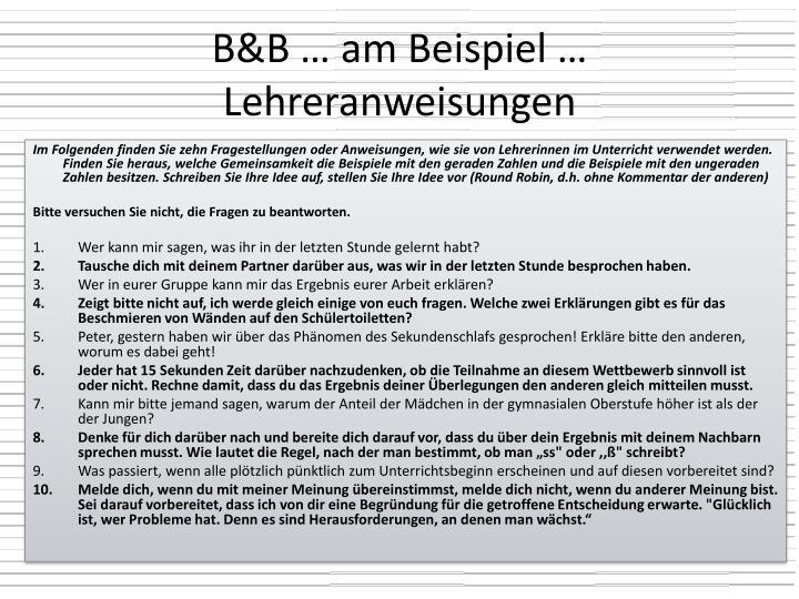 B&B … am Beispiel … Lehreranweisungen