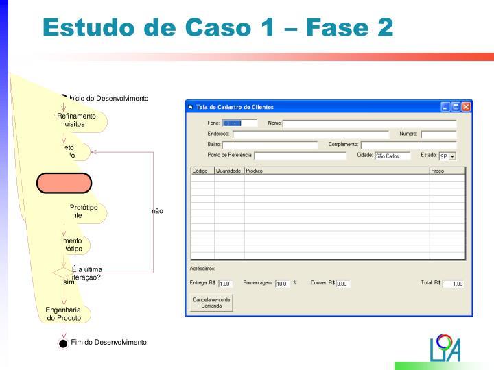 Estudo de Caso 1 – Fase 2