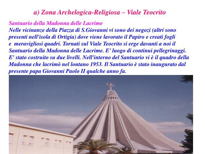 a) Zona Archelogica-Religiosa – Viale Teocrito