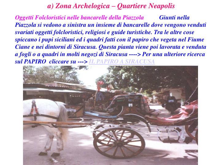 a) Zona Archelogica – Quartiere Neapolis
