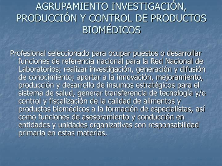 AGRUPAMIENTO INVESTIGACIÓN, PRODUCCIÓN Y CONTROL DE PRODUCTOS BIOMÉDICOS