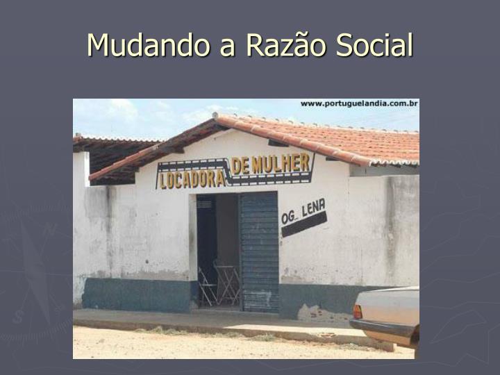 Mudando a Razão Social